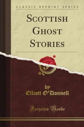 Scottish Ghost Stories, Elliot O'Donnell